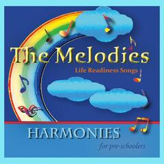 The Melodies: Harmonies for Pre-Schoolers
