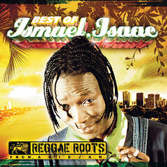 The Best of Ismael Isaac (Reggae Roots from Abidjan)