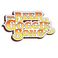 The Beer Goggle Song