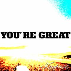You're Great