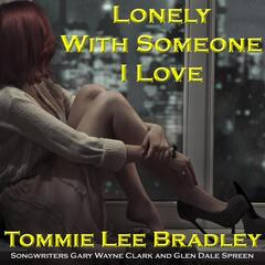 Lonely With Someone I Love