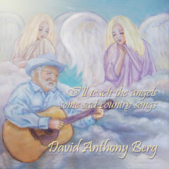 I'll Teach the Angels Some Sad Country Songs