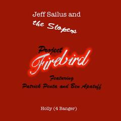 Project Firebrid: Holly (4 Banger) [feat. Patrick Penta & Ben Apatoff]