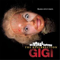 Guess Who's Back (The Resurrection of Gigi)