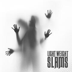 Light Weight Slams