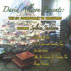 David Allison Presents The #1 Soundtrack To Christmas featuring Sylvia Jackson
