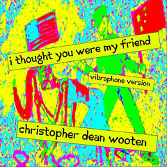 I Thought You Were My Friend: Vibraphone Version