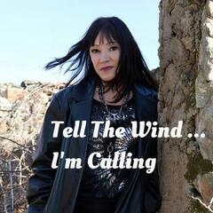Tell the Wind I'm Calling