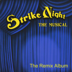 Strike Night: The Musical (The Remix Album)