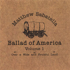 Over a Wide and Fruitful Land (Ballad of America Volume 1)