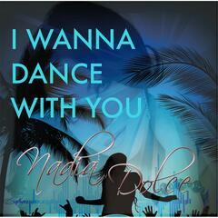 I Wanna Dance With You