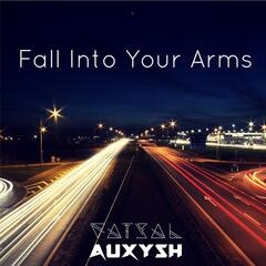Fall Into Your Arms (feat. Vatsal)