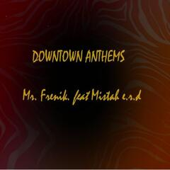 Downtown Anthems (feat. Mistah .e.r.d)