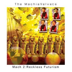Mach 2: Reckless Futurism