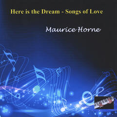 Here Is the Dream: Songs of Love
