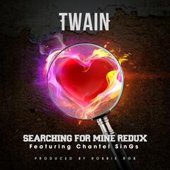Searching for Mine (Redux) [feat. Chantel Sings]