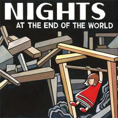 Nights At the End of the World