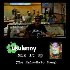 Mix It Up (The Halo-Halo Song)