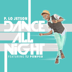 Dance All Night (feat. Tj Pompeo)