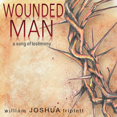 Wounded Man: A Song of Testimony