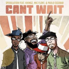 Can't Wait (feat. Mic Flont, Khingz & Paolo Escobar)