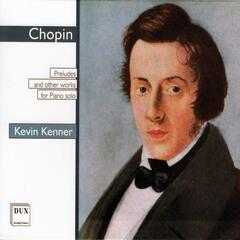 Chopin: Preludes and Other Works for Piano Solo