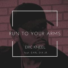 Run to Your Arms (feat. Earl Dix Jr.)