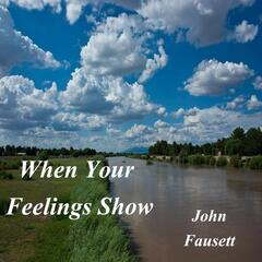 When Your Feelings Show