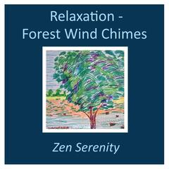Relaxation - Forest Wind Chimes