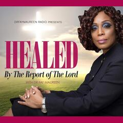 Healed By the Report of the Lord