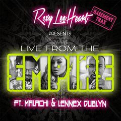 Live from the Empire  (feat. Malachi & Lennex Dublyn)
