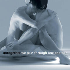 We Pass Through One Another