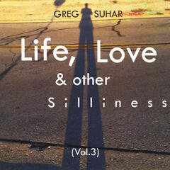 Life, Love & Other Silliness, Vol. 3