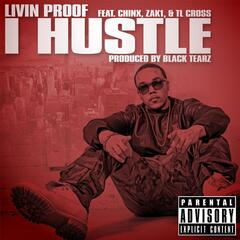 I Hustle (feat. Zak1, Chinx & TL Cross)