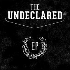 The Undeclared EP