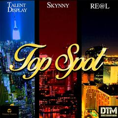 Top Spot (feat. Skynny & Re@l)