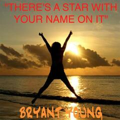 There's a Star With Your Name On It