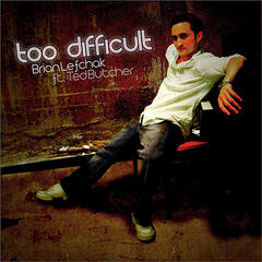 Too Difficult - Single