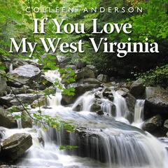 If You Love My West Virginia