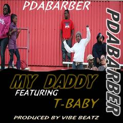 My Daddy (feat. T-Baby)