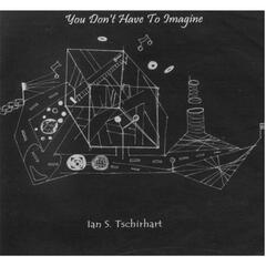 You Don't Have to Imagine