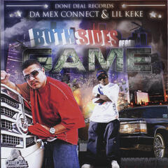 Da Mex Connect & Lil Keke Both Sides of da Game