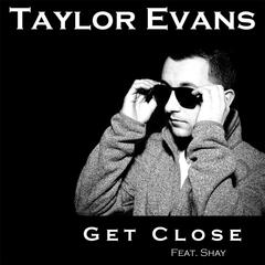 Get Close (feat. Shay)