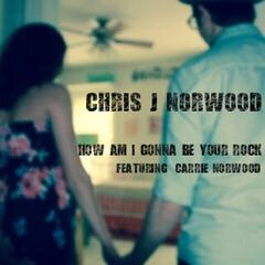How Am I Gonna Be Your Rock  (feat. Carrie Norwood)