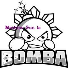 Machine Gun La Bomba