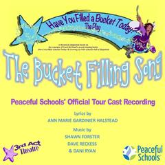 Have You Filled a Bucket Today? the Play (Official Tour Cast Recording)