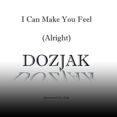 I Can Make You Feel (Alright)