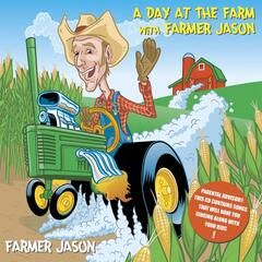 A Day At the Farm With Farmer Jason (Bumper Crop Edition)