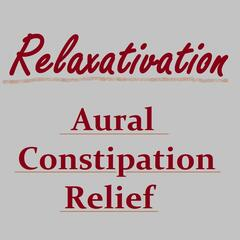 Aural Constipation Relief