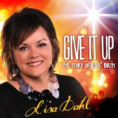 Give It Up: The Story of Jesus' Birth